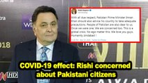 COVID-19 effect: Rishi Kapoor concerned about Pakistani citizens