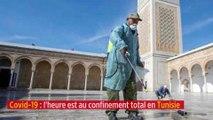 Covid-19 : l'heure est au confinement total en Tunisie