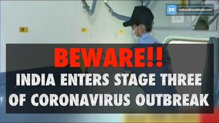 Beware!! India enters stage three of Coronavirus outbreak
