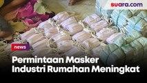 Permintaan  Meningkat, Industri Masker Rumahan Tambah Tenaga Jahit