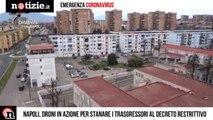 Coronavirus, drone su Napoli per stanare i trasgressori al decreto | Notizie.it