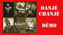 Raise - Danjé Chanjé Demo