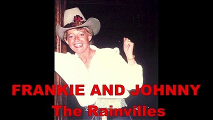 The Rainvilles Frankie-and-Johnny
