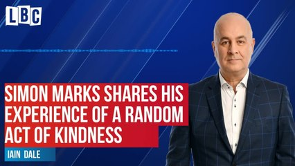 Simon Marks tells Iain Dale his experience of a random act of kindness
