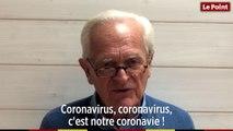 Philippe Labro - « Coronavirus, coronavirus, c'est notre coronavie ! »