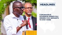 Governor Sanwo-Olu orders civil servants to stay home, EFCC to Arraign Former Head of Service, Oyo-Ita, 8 Others and more