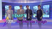 """TEMPT"" โชว์เพลง ""Be With Me Tonight"""