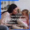 Coronavirus - Here's how to explain coronavirus to children - without scaring them