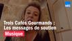 Trois Cafés Gourmands, le message de soutien de Mylène