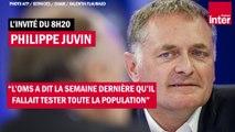 """Philippe Juvin : """"L'OMS a dit la semaine dernière qu'il fallait tester toute la population"""""""