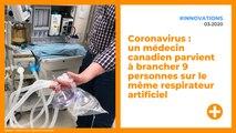 Coronavirus : un médecin canadien parvient à brancher 9 personnes sur le même respirateur artificiel