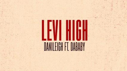 DaniLeigh - Levi High