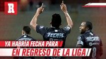 Regreso del Clausura 2020 sacrificaría vacaciones de clubes de la Liga MX