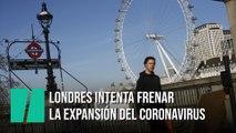 Londres intenta frenar el coronavirus