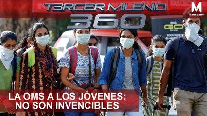 Tercer Milenio 360 l La OMS a los jóvenes: NO SON INVENCIBLES l 20 de Marzo