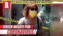 Se confirma el tercer muerto a causa del coronavirus en méxico