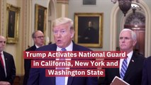 Trump Activates The National Guard
