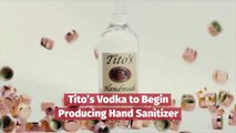 Tito's Vodka Switches To Hand Sanitizer