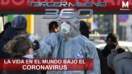 Tercer Milenio 360 l La vida en el mundo bajo el Coronavirus | 18 de Marzo