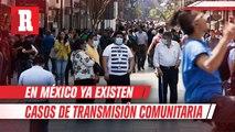 OMS reportó que en México ya existen casos de transmisión comunitaria del Coronavirus