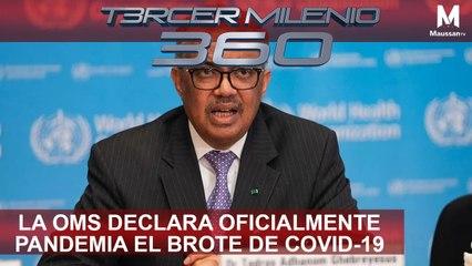 Tercer Milenio 360 l La OMS declara oficialmente PANDEMIA el brote de Covid-19 l 11 de Marzo