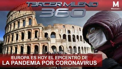 Tercer Milenio 360 l Europa es hoy el epicentro de la pandemia por Coronavirus l 13 de Marzo