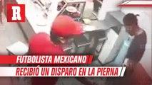 Futbolista mexicano recibió un disparo en la pierna