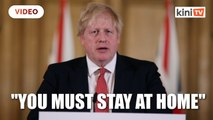 UK PM Johnson orders Britons: You must stay at home