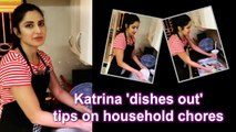 Katrina 'dishes out' tips on household chores