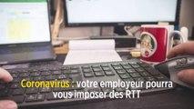 Coronavirus : votre employeur pourra vous imposer des RTT