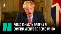 Boris Johnson ordena el confinamiento de Reino Unido