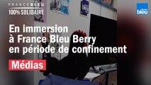 En immersion à France Bleu Berry en période de confinement