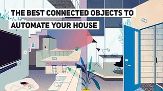 The best connected objects to automate your house