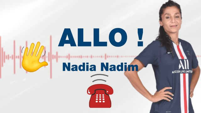 « Allo Nadia ! » - Le visio avec Nadia Nadim