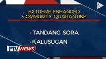 Ilan pang brgy sa QC, isinailalim sa extreme enhanced community quarantine