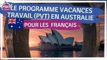 Le PROGRAMME VACANCES TRAVAIL (PVT) en AUSTRALIE pour les Français by Travel and Speak