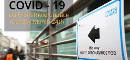 March 24th 2020 Covid 19 Sheffield daily update