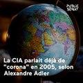 """La CIA parlait déjà de """"corona"""" en 2005, selon Alexandre Adler"""