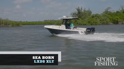 2020 Boat Buyers Guide: Sea Born LX26 XLT