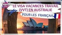 Le VISA VACANCES TRAVAIL (VVT) en AUSTRALIE pour les FRANÇAIS by Travel and Speak