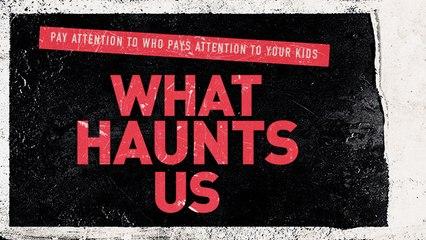 WHAT HAUNTS US Official Trailer