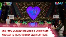 SINGLE MOM WAS CONFUSED WITH THE YOUNGER MAN WHO CAME TO THE DATING SHOW BECAUSE OF HIS EX