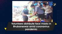 Coronavirus: Volunteers distribute face masks in Bhubaneswar