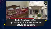 Delhi Gurdwara offers quarantine, isolation facility for COVID-19 patients