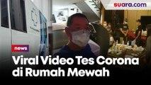 Viral Video Tes Corona di Rumah Mewah, Ada Ketum PSSI?