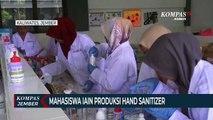 Mahasiswa IAIN Produksi Hand Sanitizer Untuk Masyarakat