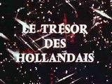 Le Trésor des Hollandais - Ep 12 - Le 5ème Dessous - 1969