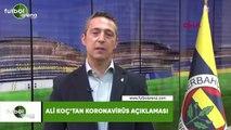 Ali Koç'tan Koronavirüs açıklaması