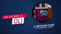 """""""Le marchand d'amis"""" par Éric-Emmanuel Schmitt - Une histoire... et Oli !"""