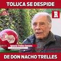 Toluca le da el último adiós a Don Nacho Trelles